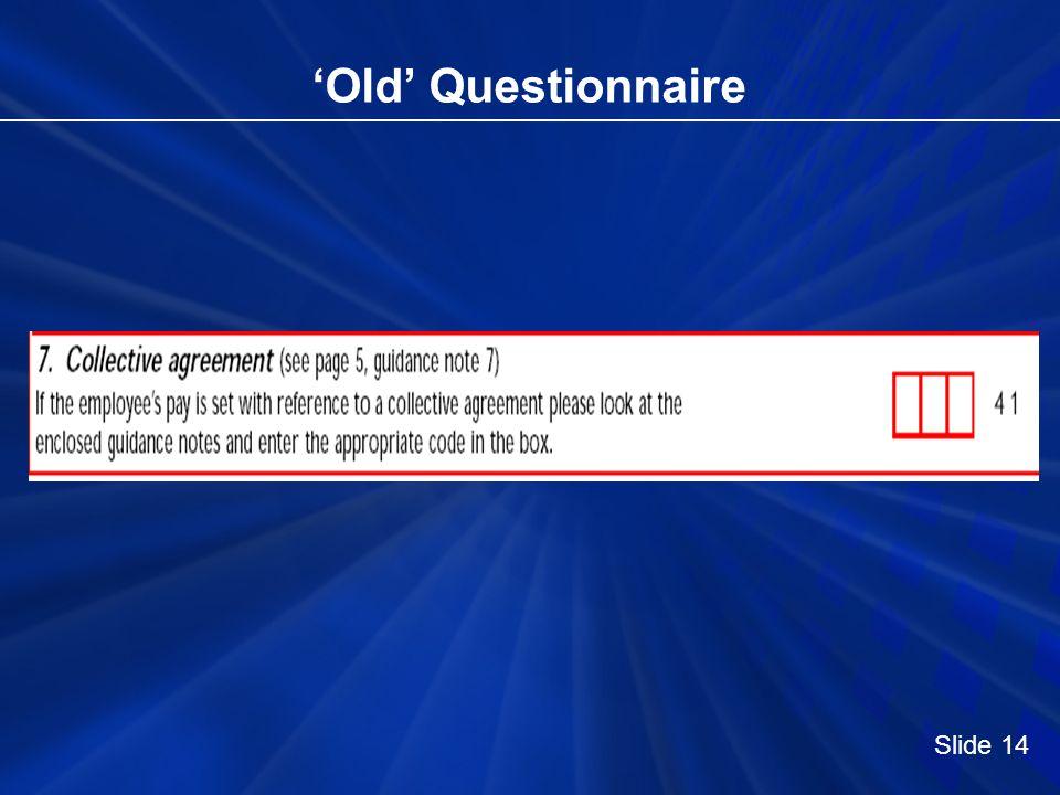 Old Questionnaire Slide 14