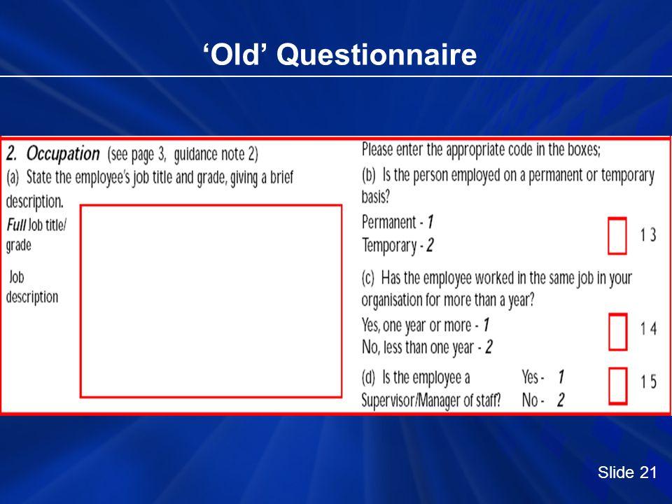 Old Questionnaire Slide 21