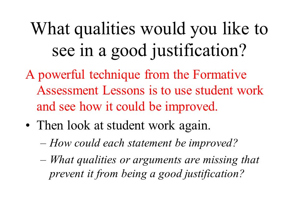 What qualities would you like to see in a good justification.