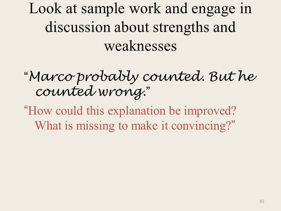 Look at sample work and engage in discussion about strengths and weaknesses Marco probably counted. But he counted wrong. How could this explanation b