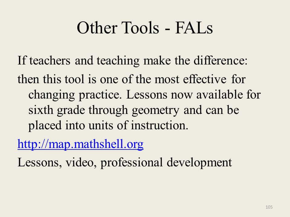 Other Tools - FALs If teachers and teaching make the difference: then this tool is one of the most effective for changing practice.