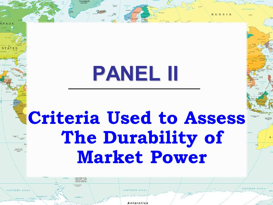 PANEL II Criteria Used to Assess The Durability of Market Power