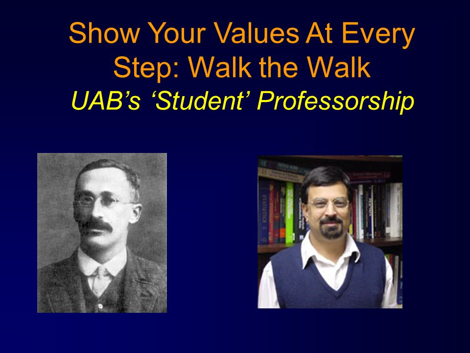 Show Your Values At Every Step: Walk the Walk UABs Student Professorship