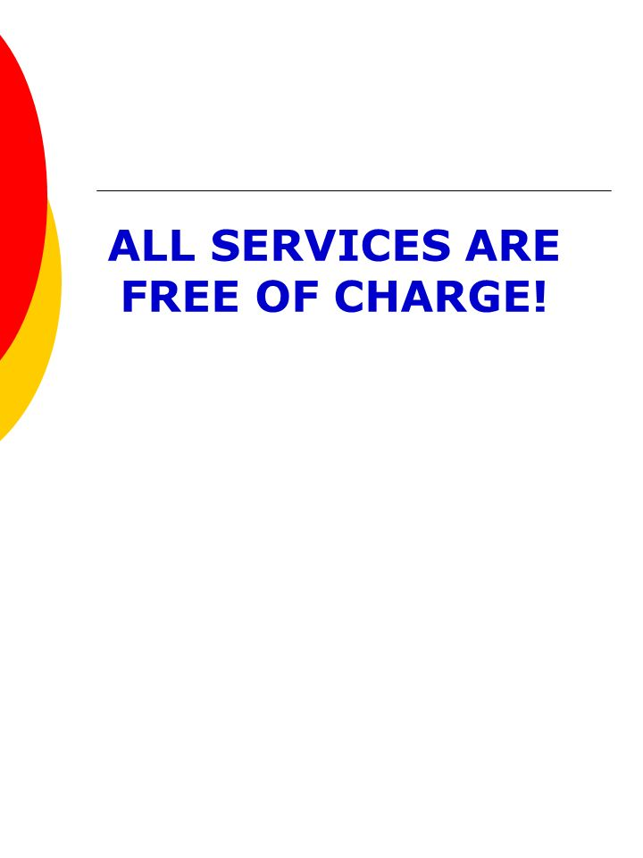 ALL SERVICES ARE FREE OF CHARGE!