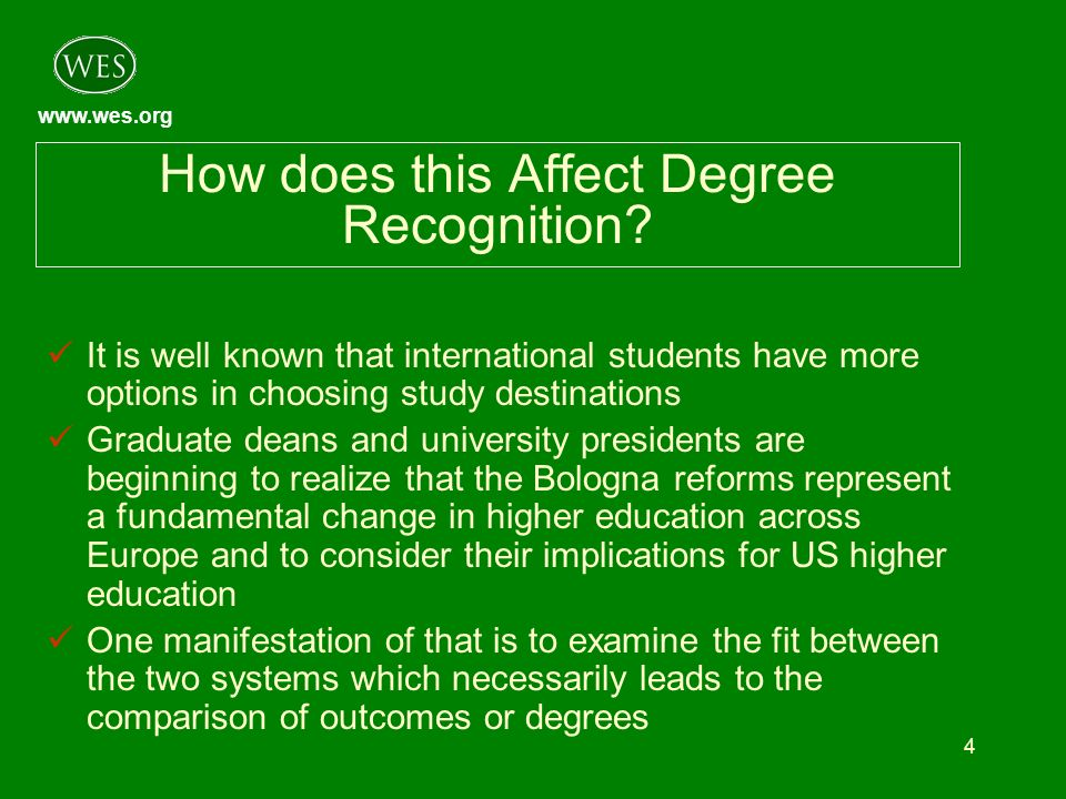www.wes.org 4 How does this Affect Degree Recognition? It is well known that international students have more options in choosing study destinations G