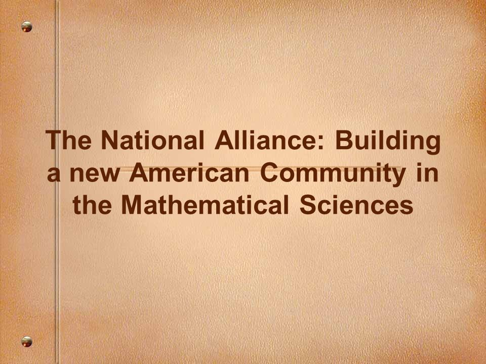The National Alliance: Building a new American Community in the Mathematical Sciences
