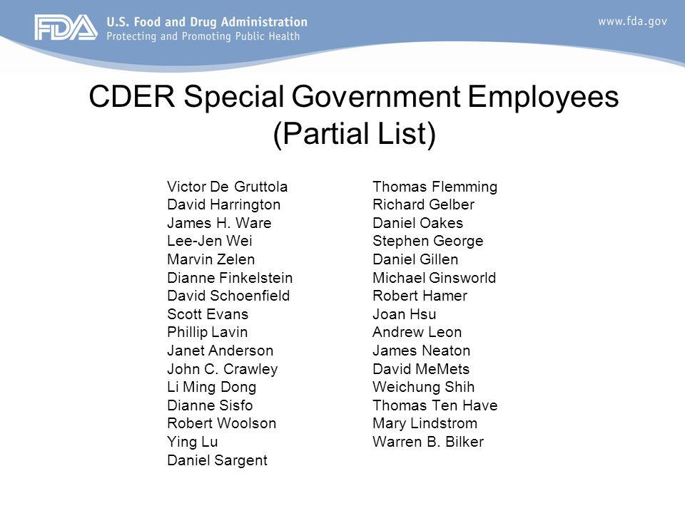 13 CDER Special Government Employees (Partial List) Victor De GruttolaThomas Flemming David HarringtonRichard Gelber James H.