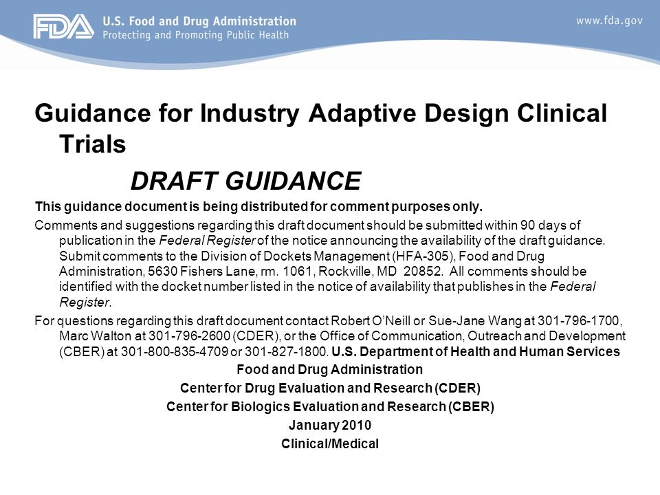 14 Guidance for Industry Adaptive Design Clinical Trials DRAFT GUIDANCE This guidance document is being distributed for comment purposes only.