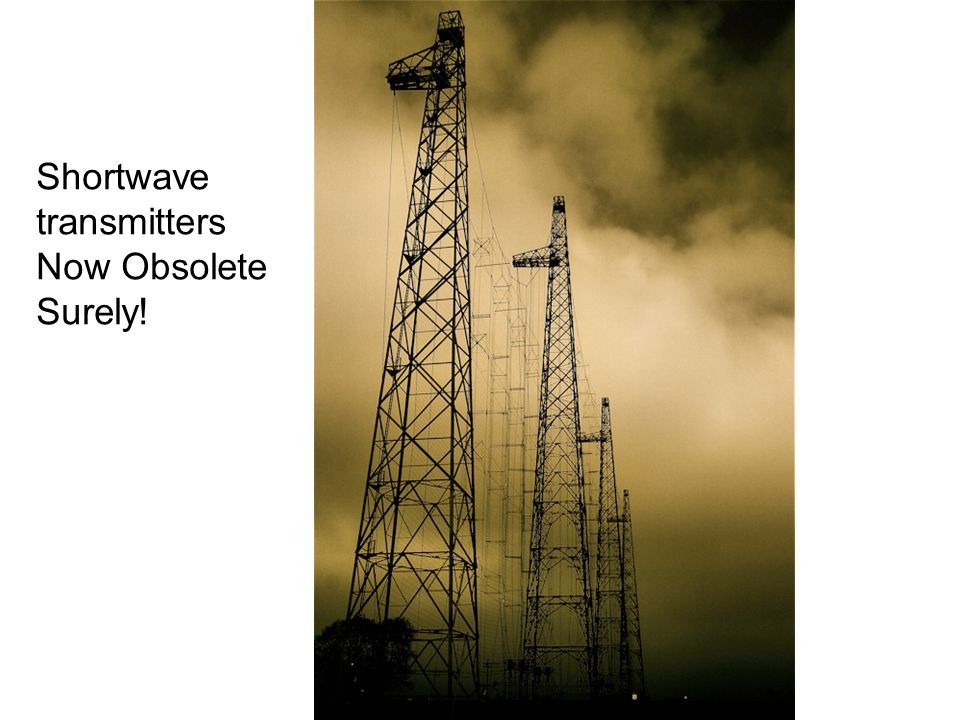 Shortwave transmitters Now Obsolete Surely!