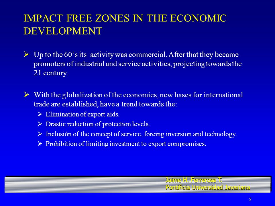 5 IMPACT FREE ZONES IN THE ECONOMIC DEVELOPMENT Up to the 60s its activity was commercial.