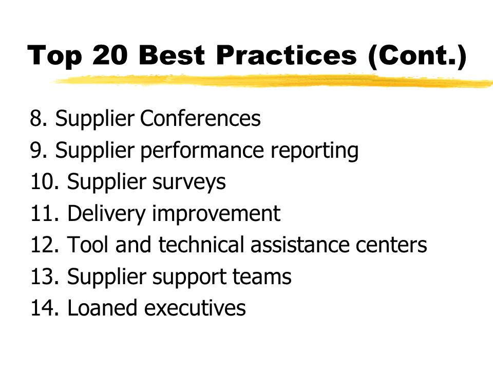 Top 20 Best Practices (Cont.) 8. Supplier Conferences 9.