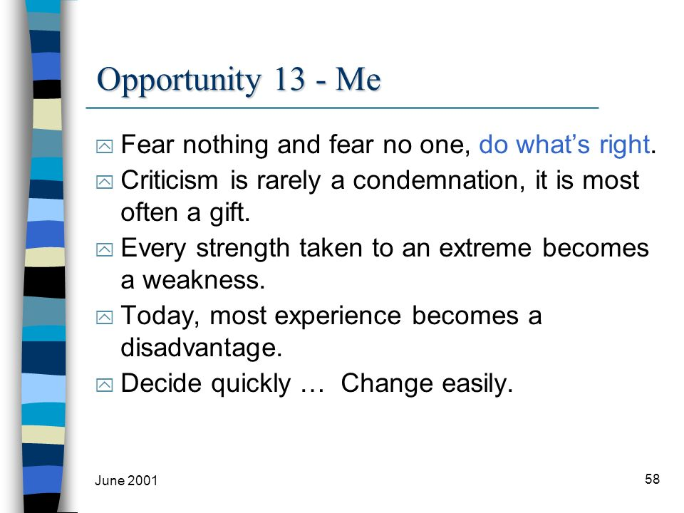 June 2001 58 Opportunity 13 - Me y Fear nothing and fear no one, do whats right.