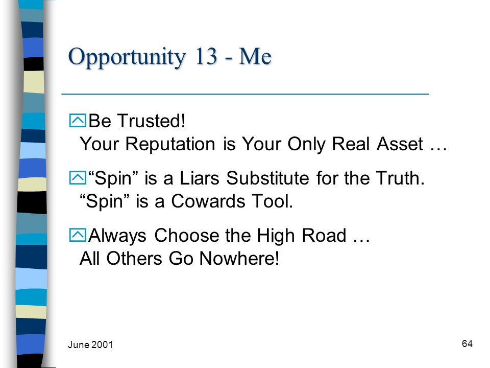 June 2001 64 Opportunity 13 - Me yBe Trusted.
