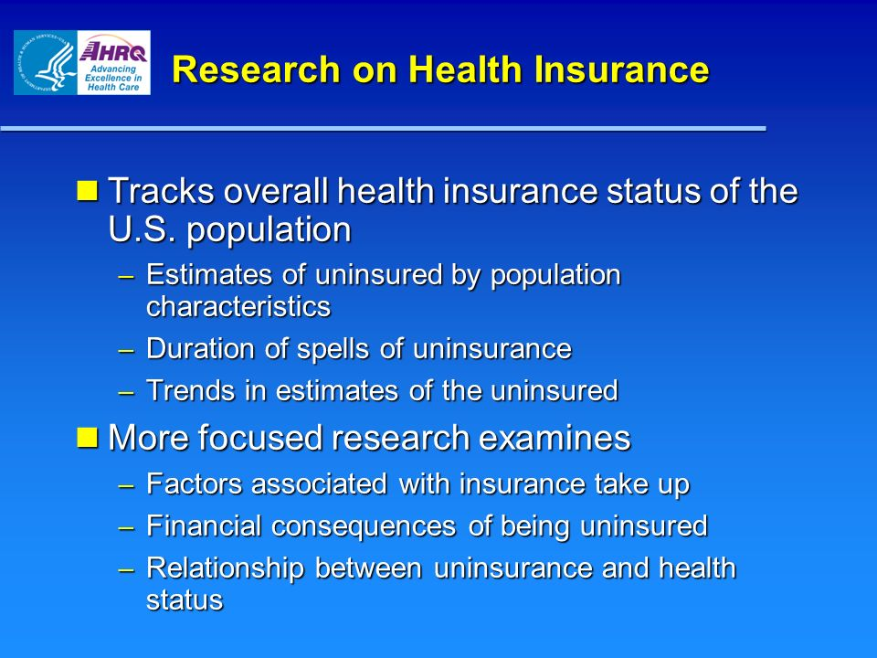 Research on Health Insurance Tracks overall health insurance status of the U.S.