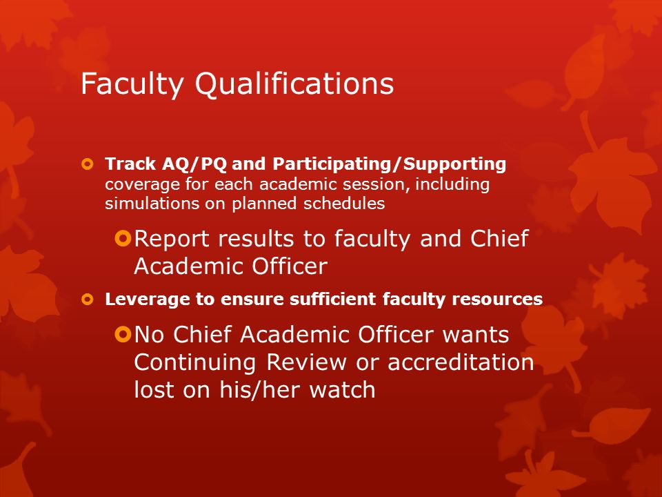 Faculty Qualifications Track AQ/PQ and Participating/Supporting coverage for each academic session, including simulations on planned schedules Report