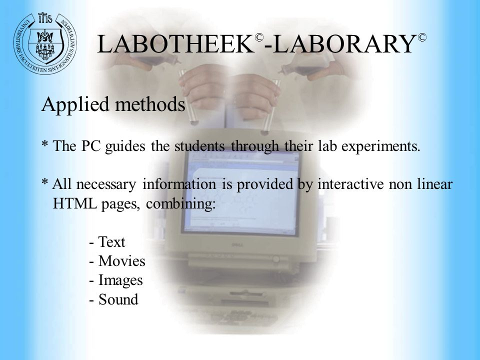 Commercial Engineering at UFSIA Applied methods * The PC guides the students through their lab experiments.