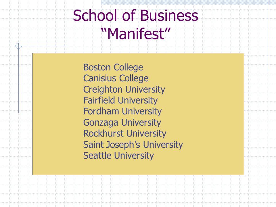 School of Business Manifest Boston College Canisius College Creighton University Fairfield University Fordham University Gonzaga University Rockhurst
