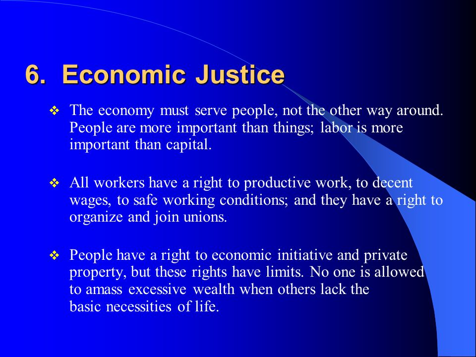 5. Participation All people have a right to a minimum level of participation in the economic, political, and cultural life of society.
