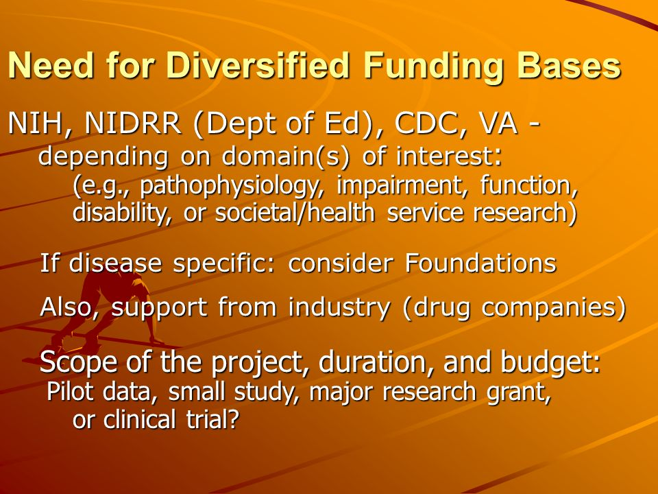 (NIH) Grants Management Associated with particular NIH Institute Only relevant if your application is funded Responsible for fiscal and administrative oversight Prepares award notice Speaks the same language as your university grants administrators