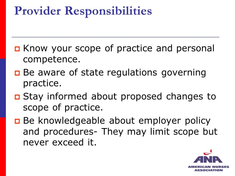 Provider Responsibilities Know your scope of practice and personal competence.