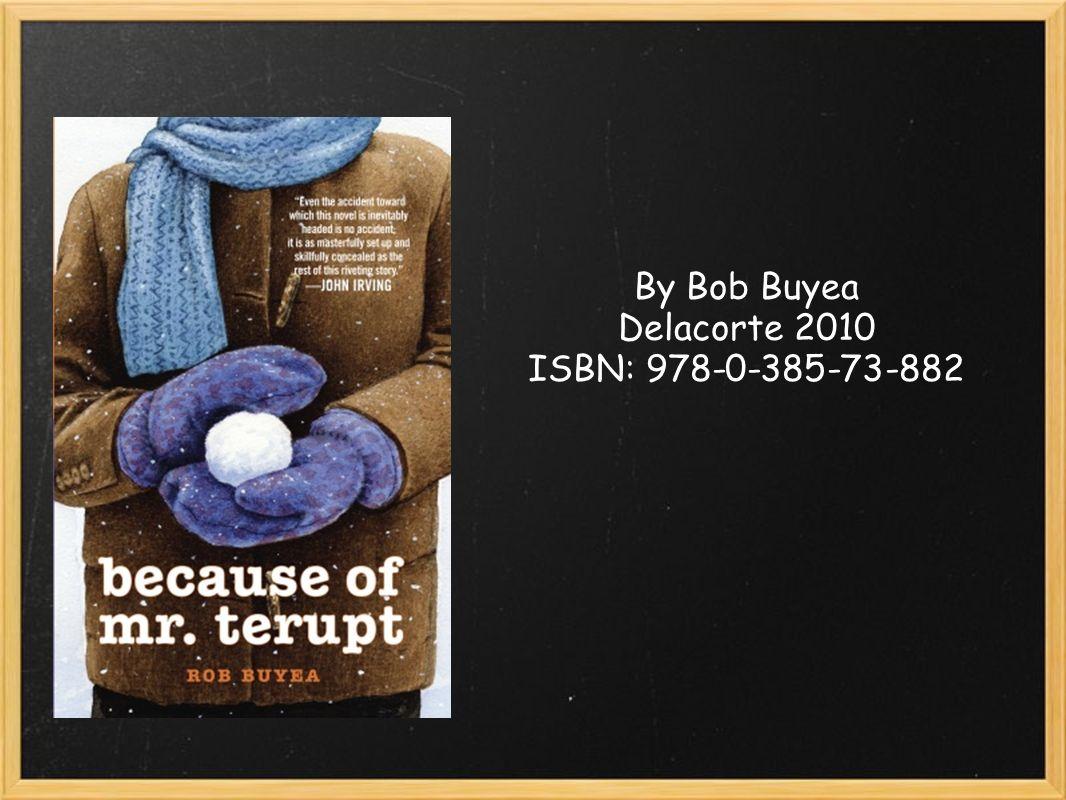 By Bob Buyea Delacorte 2010 ISBN: 978-0-385-73-882