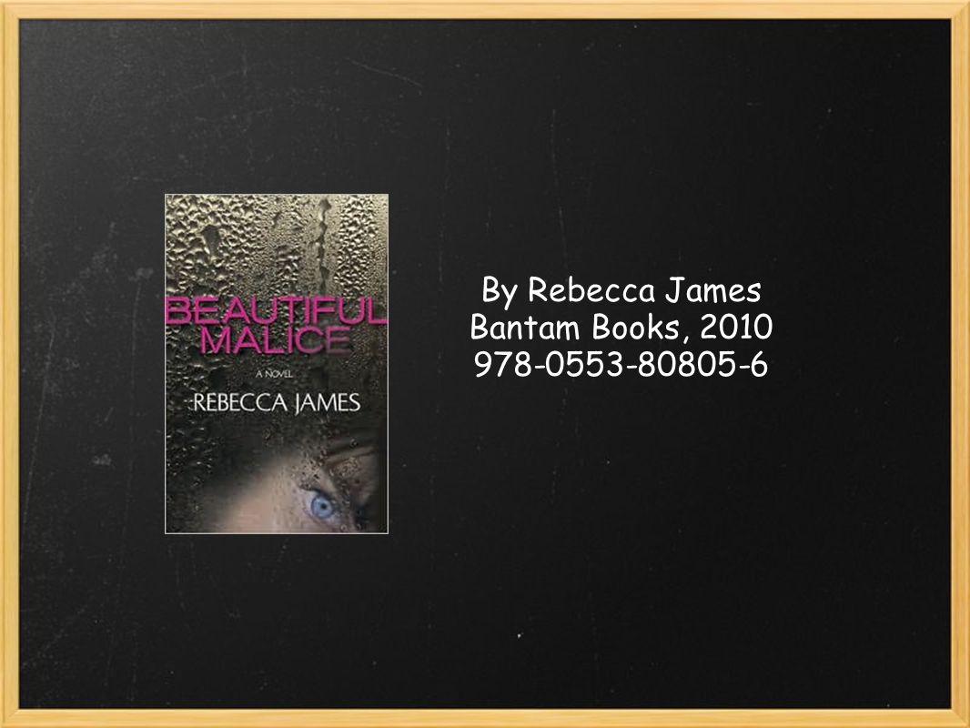 By Rebecca James Bantam Books, 2010 978-0553-80805-6