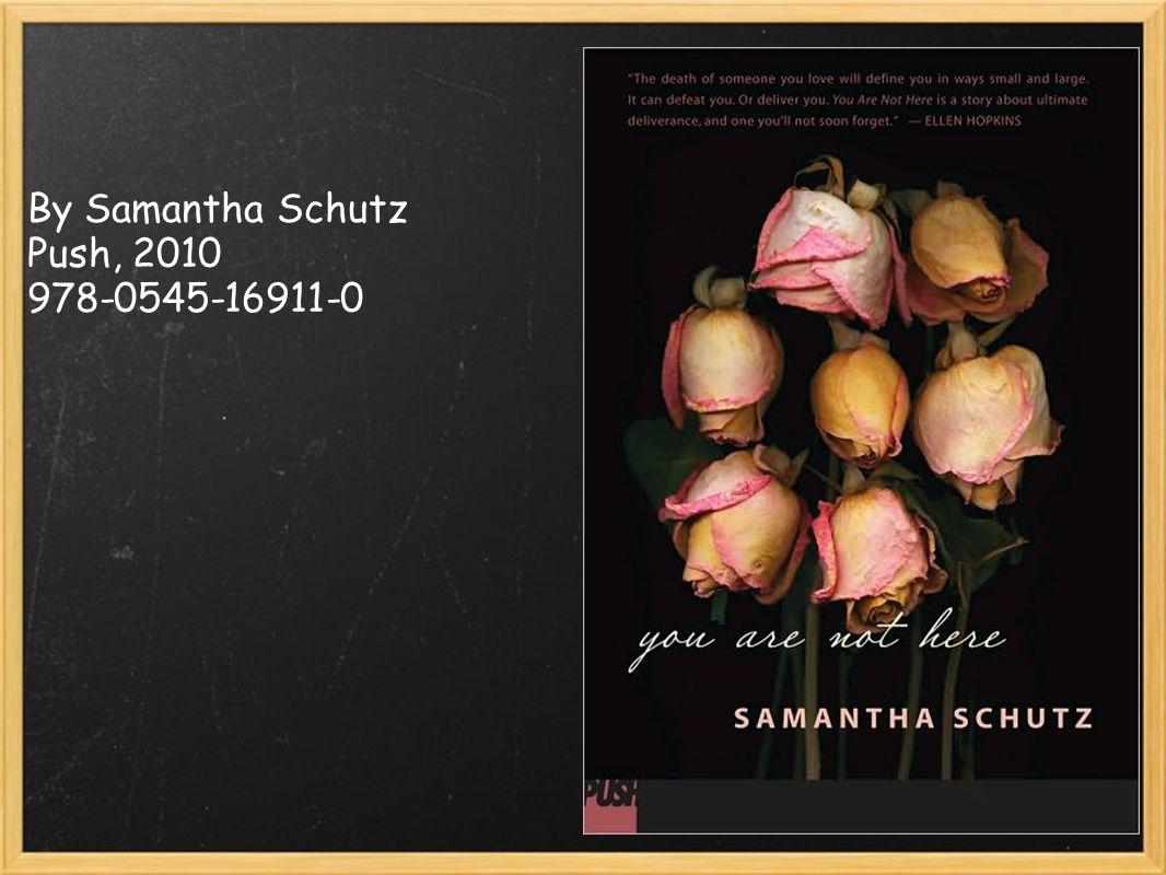 By Samantha Schutz Push, 2010 978-0545-16911-0