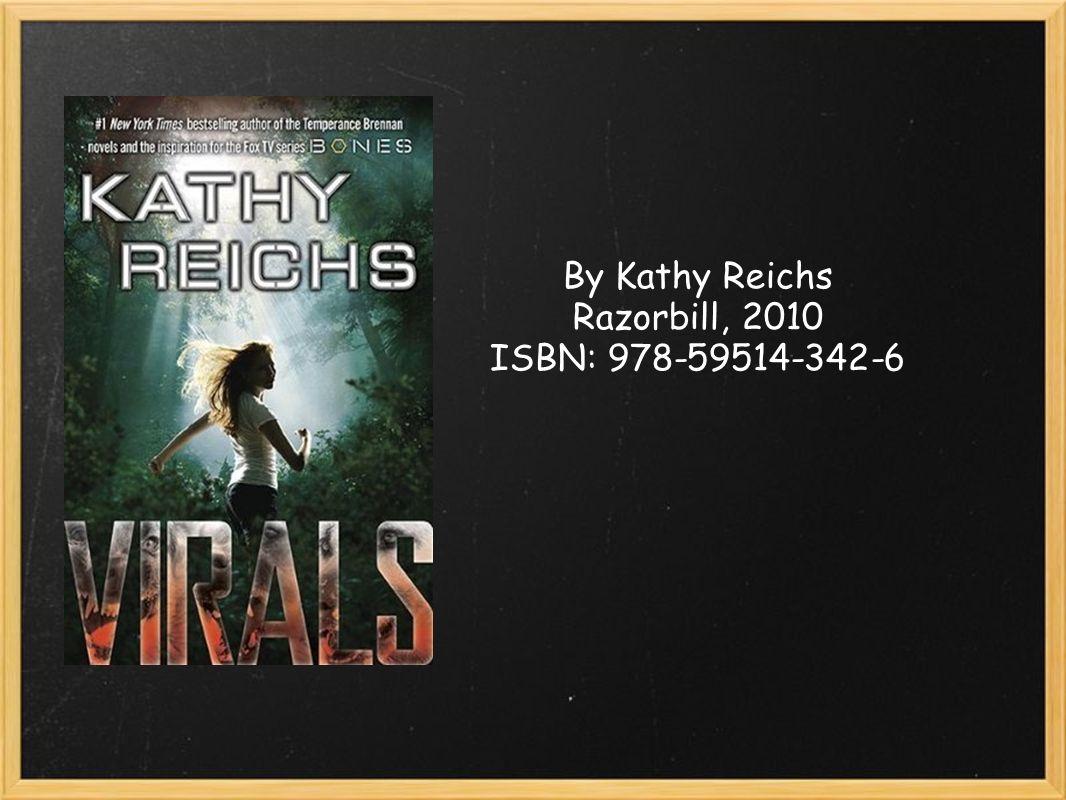 By Kathy Reichs Razorbill, 2010 ISBN: 978-59514-342-6
