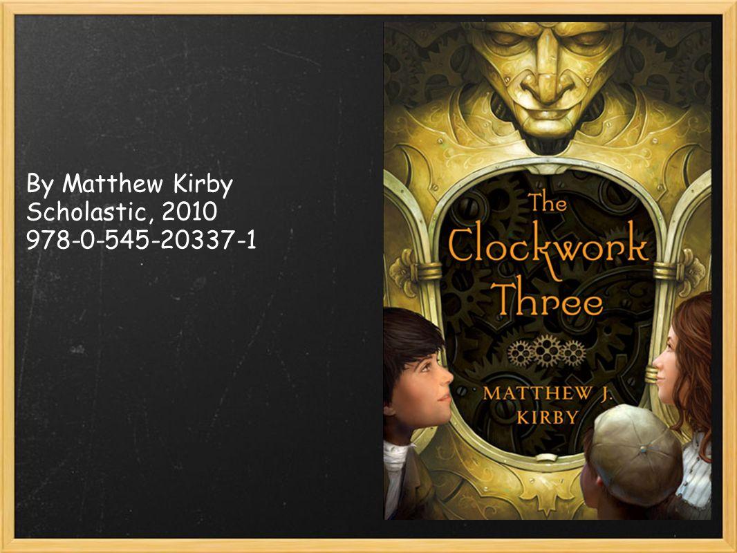 By Matthew Kirby Scholastic, 2010 978-0-545-20337-1
