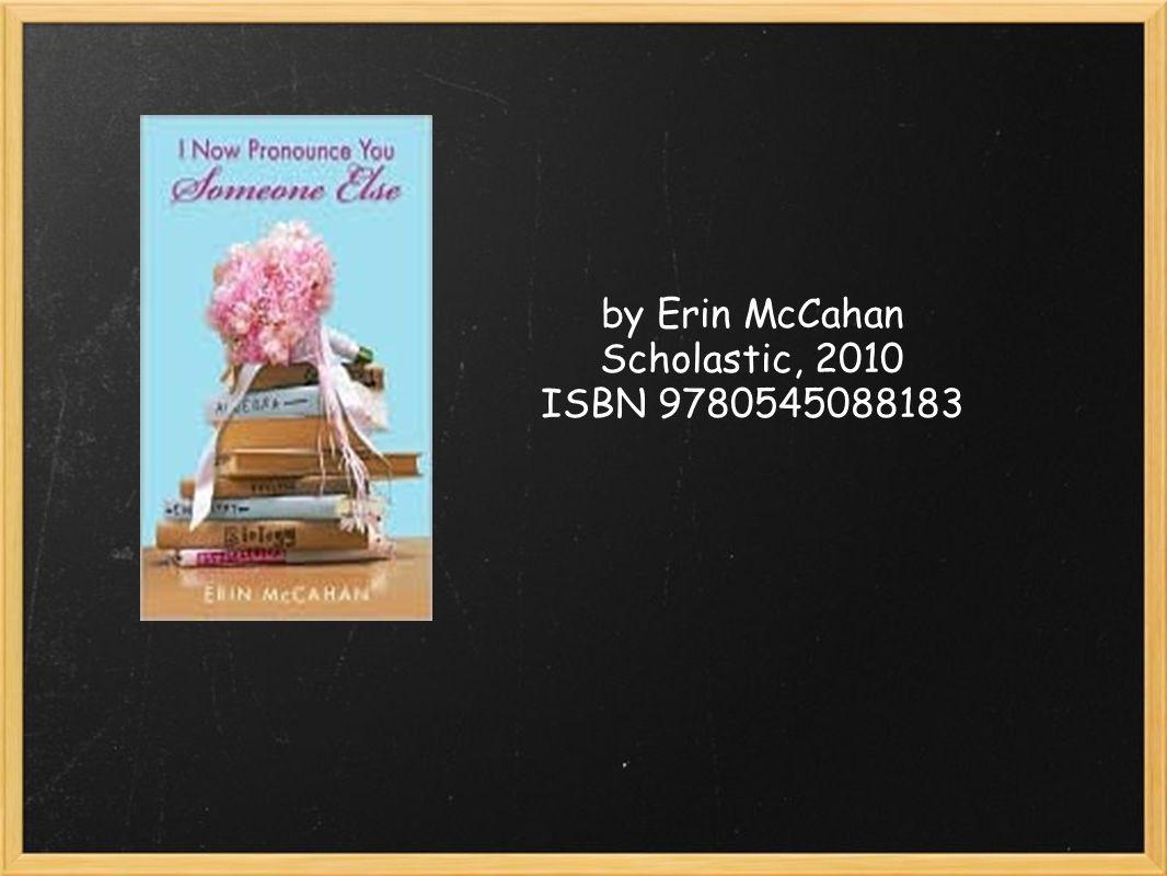 by Erin McCahan Scholastic, 2010 ISBN 9780545088183