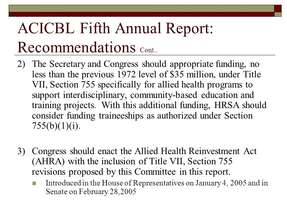 ACICBL Fifth Annual Report: Recommendations Cont.. 2)The Secretary and Congress should appropriate funding, no less than the previous 1972 level of $3