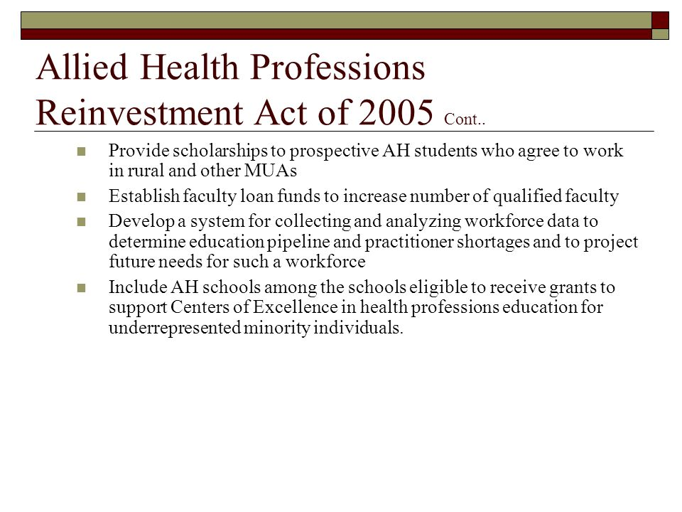 Allied Health Professions Reinvestment Act of 2005 Cont..