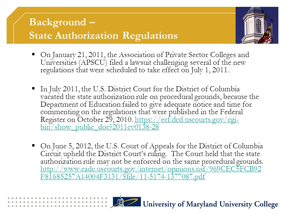 On July 27, 2012, the Department of Education issued a Dear Colleague letter indicating the following: Although the Department of Education would not enforce the requirements of § 600.9(c), the requirements of § 600.9(a) still apply.