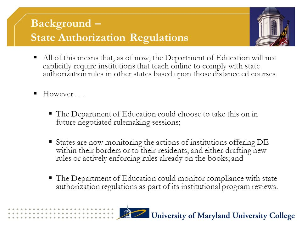 State Authorization Going Forward Complying with these regulations can be very challenging.