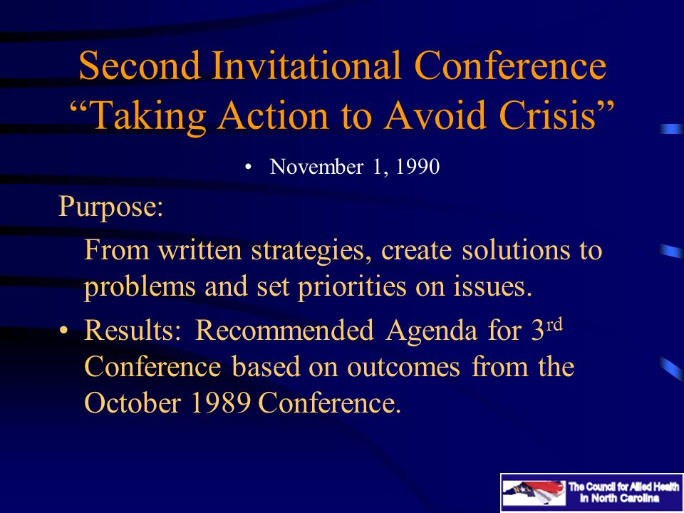 Second Invitational Conference Taking Action to Avoid Crisis November 1, 1990 Purpose: From written strategies, create solutions to problems and set priorities on issues.