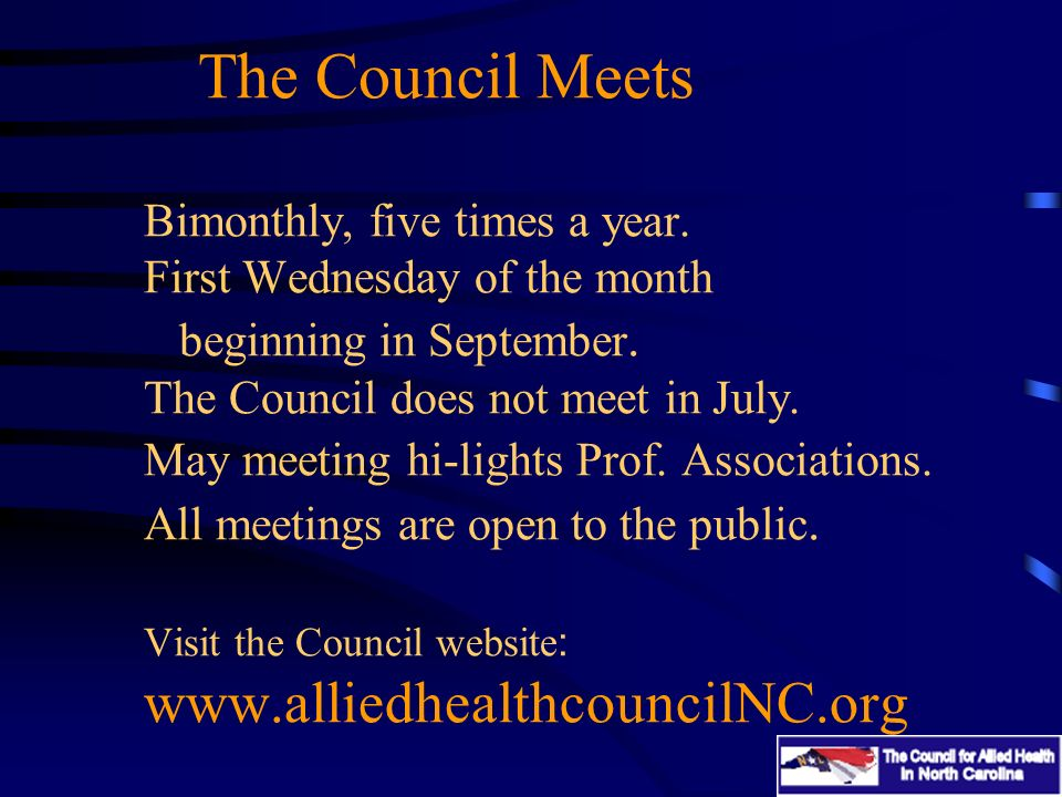 The Council Meets Bimonthly, five times a year.