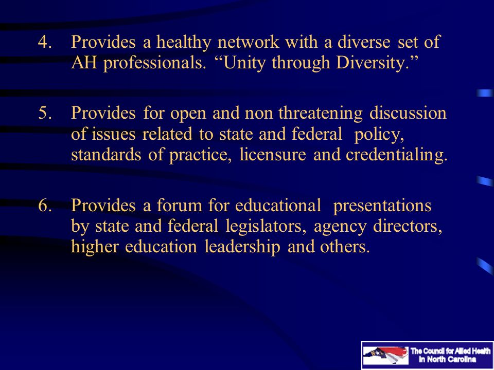 4.Provides a healthy network with a diverse set of AH professionals. Unity through Diversity. 5.Provides for open and non threatening discussion of is
