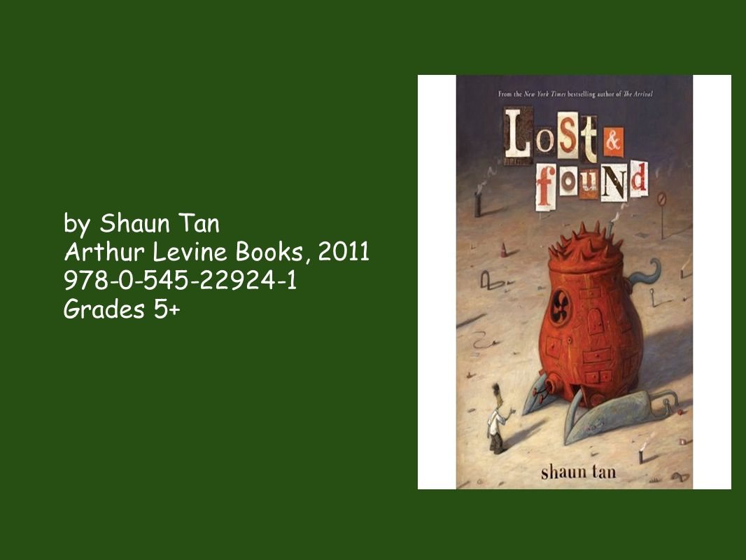 by Shaun Tan Arthur Levine Books, Grades 5+