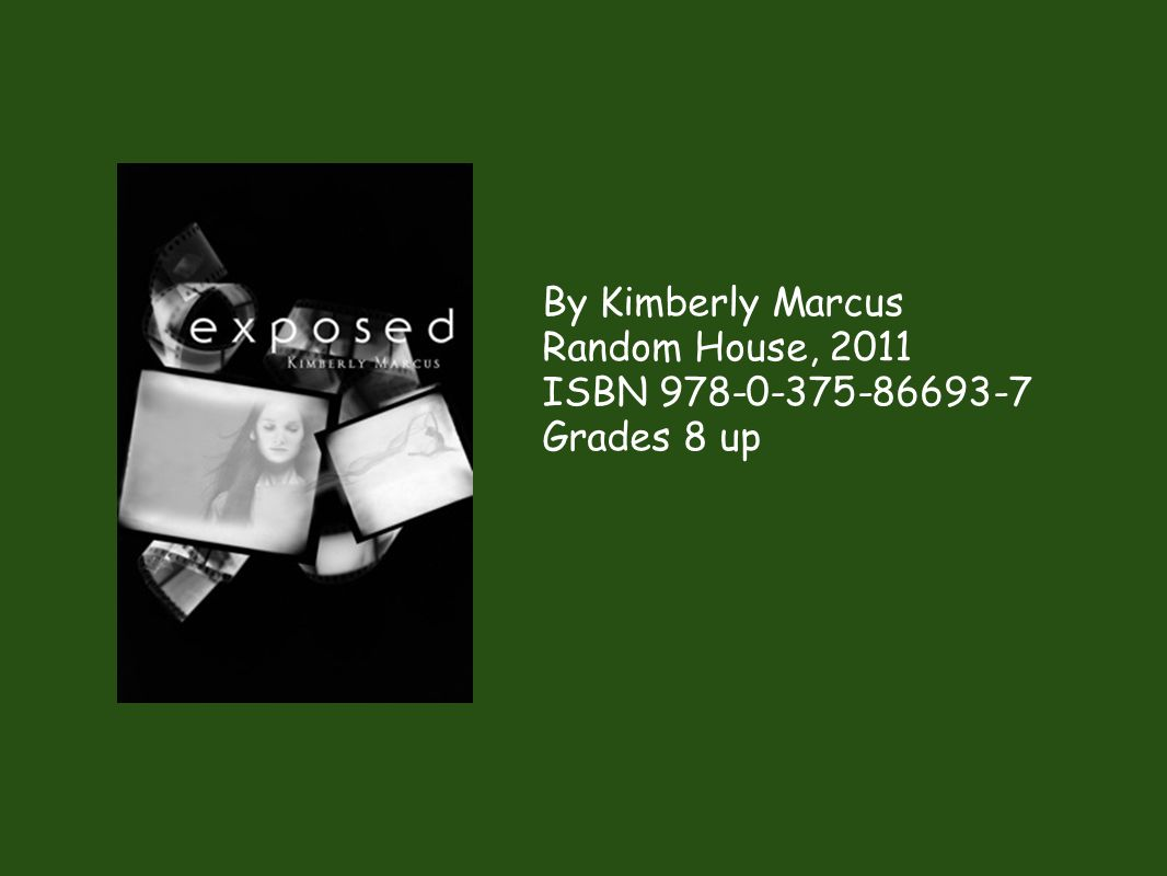 By Kimberly Marcus Random House, 2011 ISBN Grades 8 up