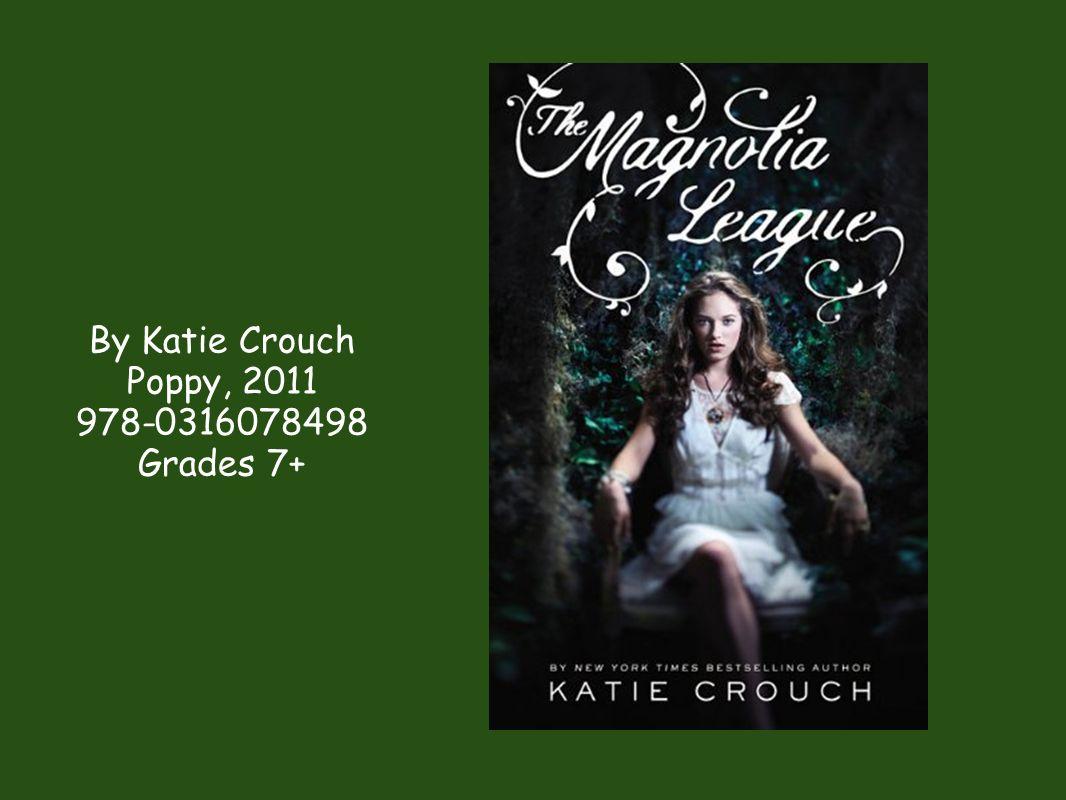 By Katie Crouch Poppy, 2011 978-0316078498 Grades 7+