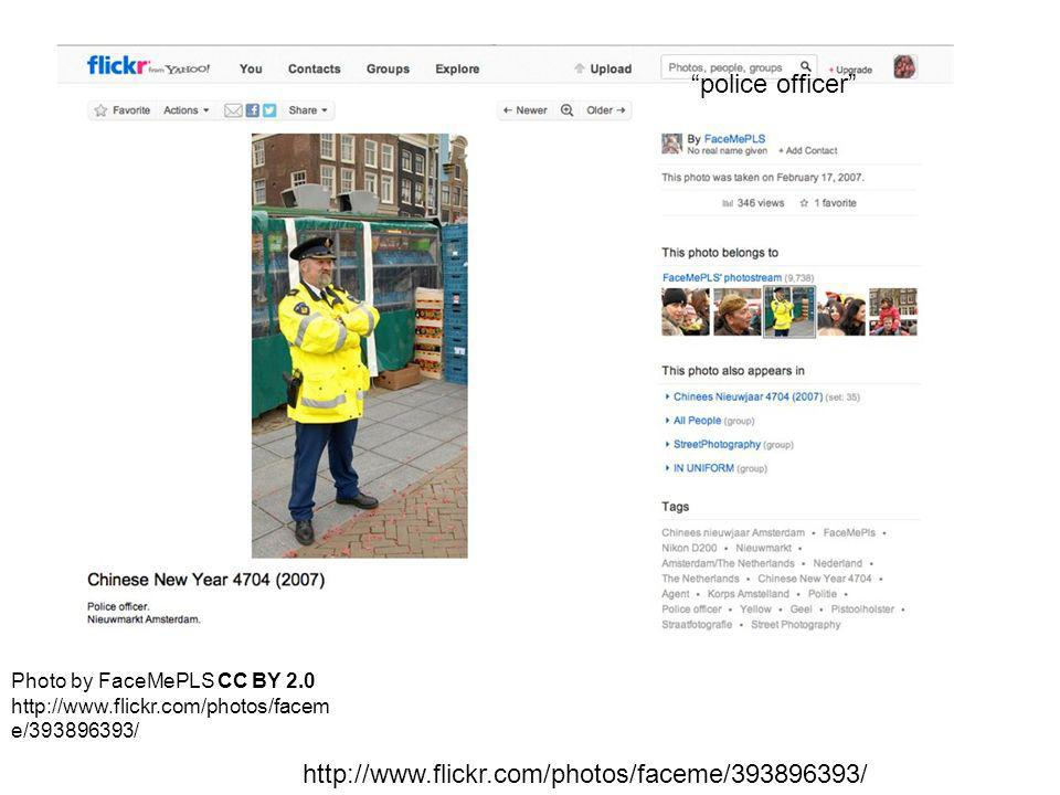 http://www.flickr.com/photos/faceme/393896393/ police officer Photo by FaceMePLS CC BY 2.0 http://www.flickr.com/photos/facem e/393896393/