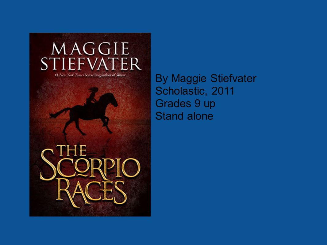 By Maggie Stiefvater Scholastic, 2011 Grades 9 up Stand alone