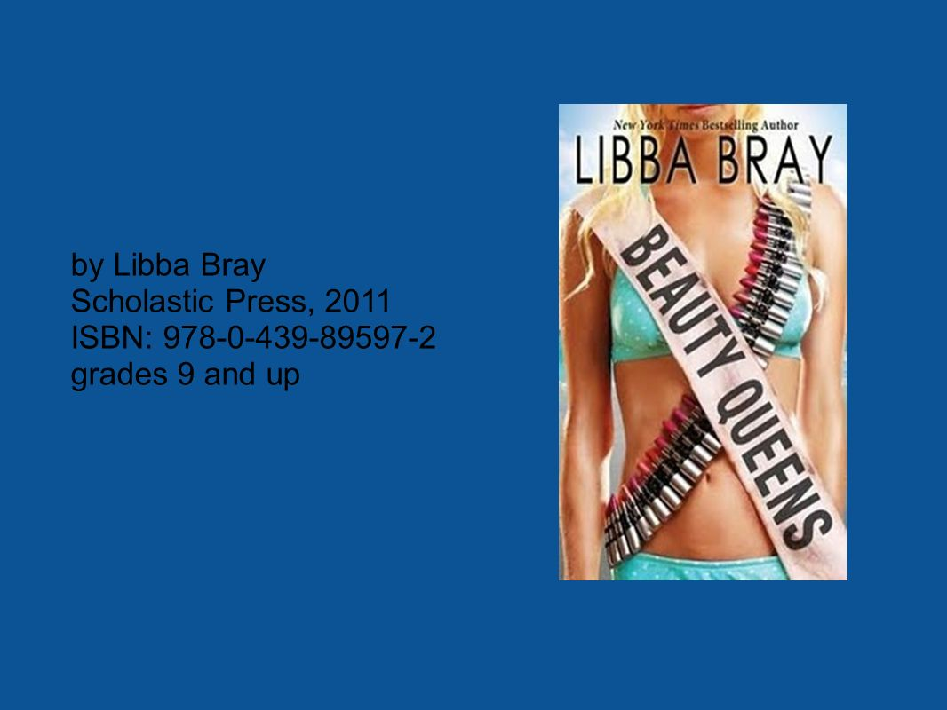 by Libba Bray Scholastic Press, 2011 ISBN: 978-0-439-89597-2 grades 9 and up