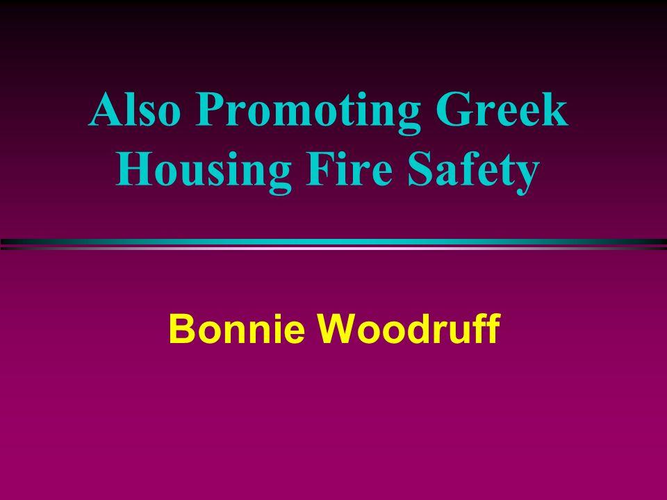 Also Promoting Greek Housing Fire Safety Bonnie Woodruff