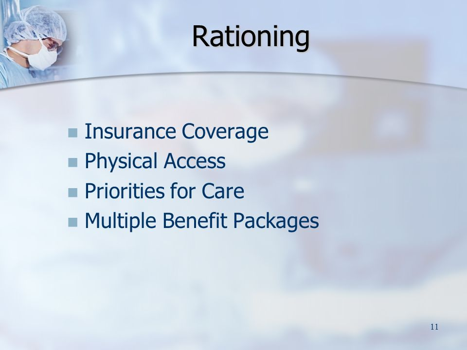 11 Rationing Insurance Coverage Physical Access Priorities for Care Multiple Benefit Packages
