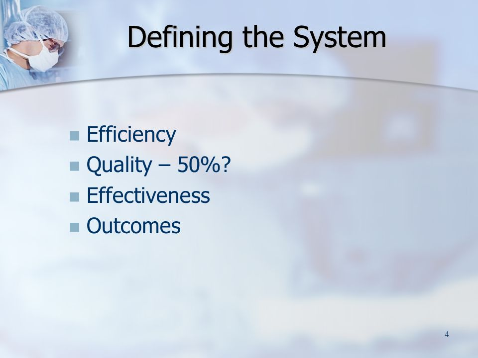 4 Defining the System Efficiency Quality – 50% Effectiveness Outcomes