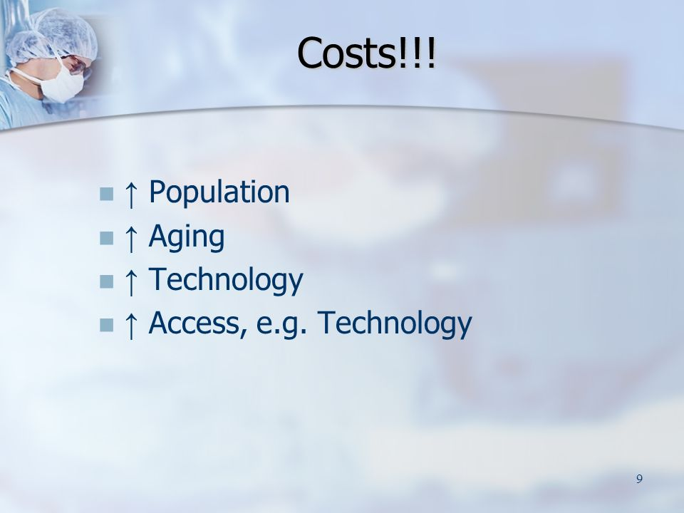 9 Costs!!! Population Aging Technology Access, e.g. Technology