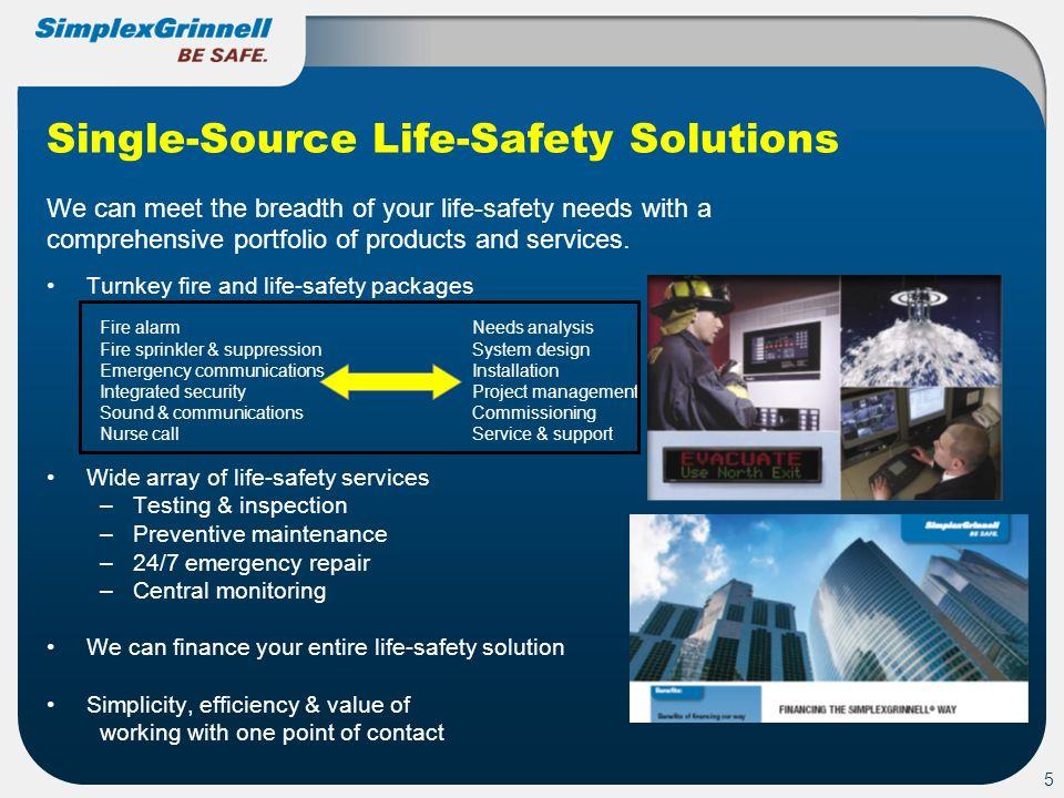 5 Single-Source Life-Safety Solutions We can meet the breadth of your life-safety needs with a comprehensive portfolio of products and services. Turnk