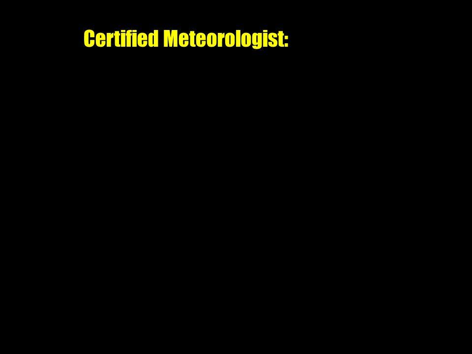 Certified Meteorologist: