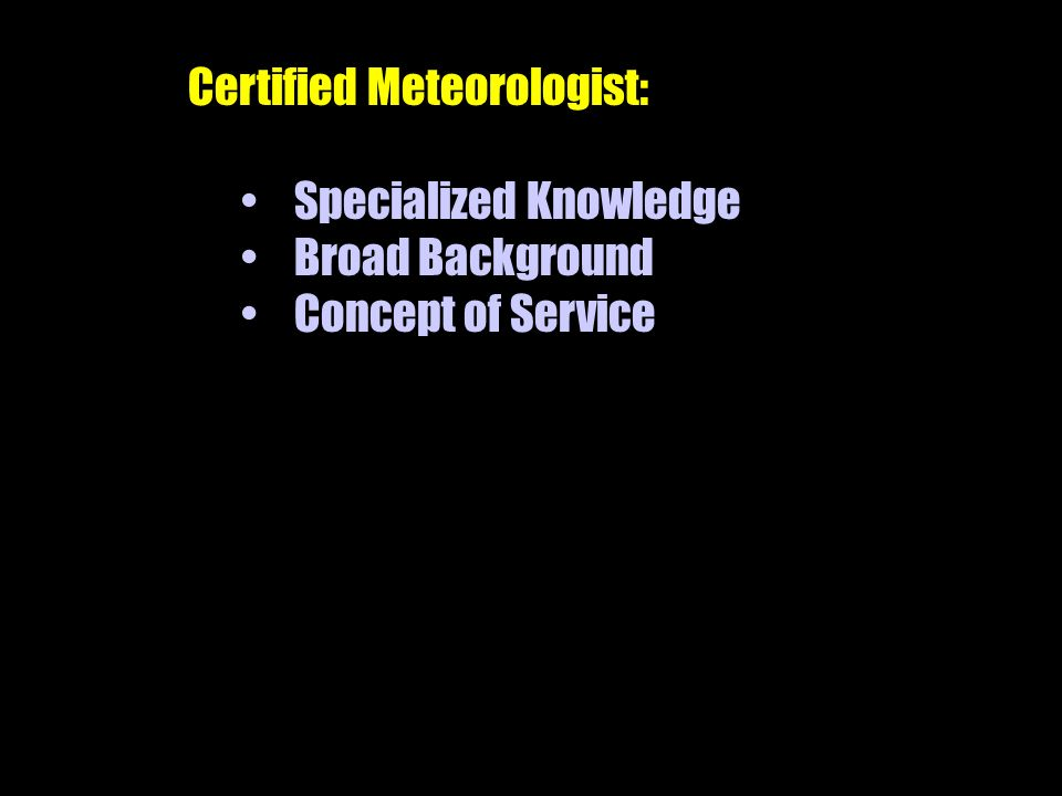 Certified Meteorologist: Specialized Knowledge Broad Background Concept of Service